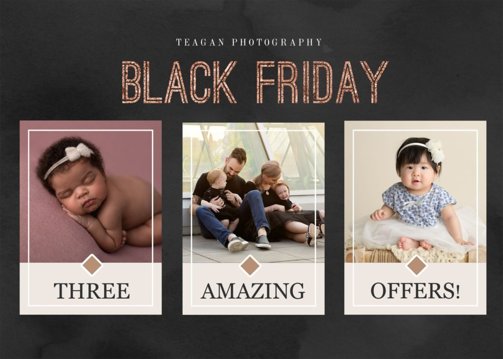 Teagan Photography Black Friday Special